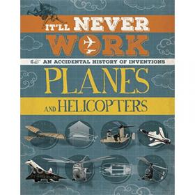 It'll Never Work - Planes and Helicopters