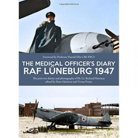 The Medical Officers Diary RAF Luneburg 1947