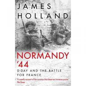 Normandy 44 - D-Day and the Battle for France
