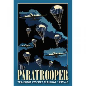 The Paratrooper Training Pocket Manual 1939-1945