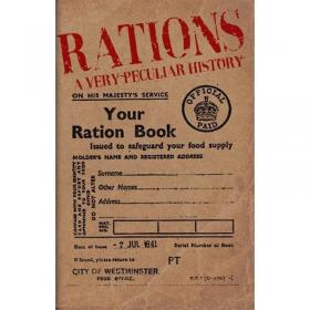 Rations - A Very Peculiar History