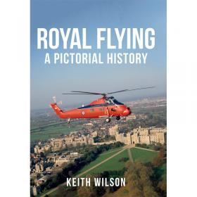 Royal Flying - A Pictorial History