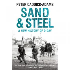 Sand and Steel - A New History of D-Day