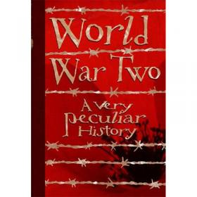World War Two -  A Very Peculiar History