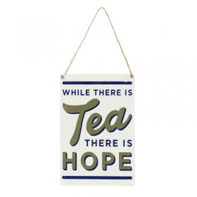 while there is tea there is hope sign image